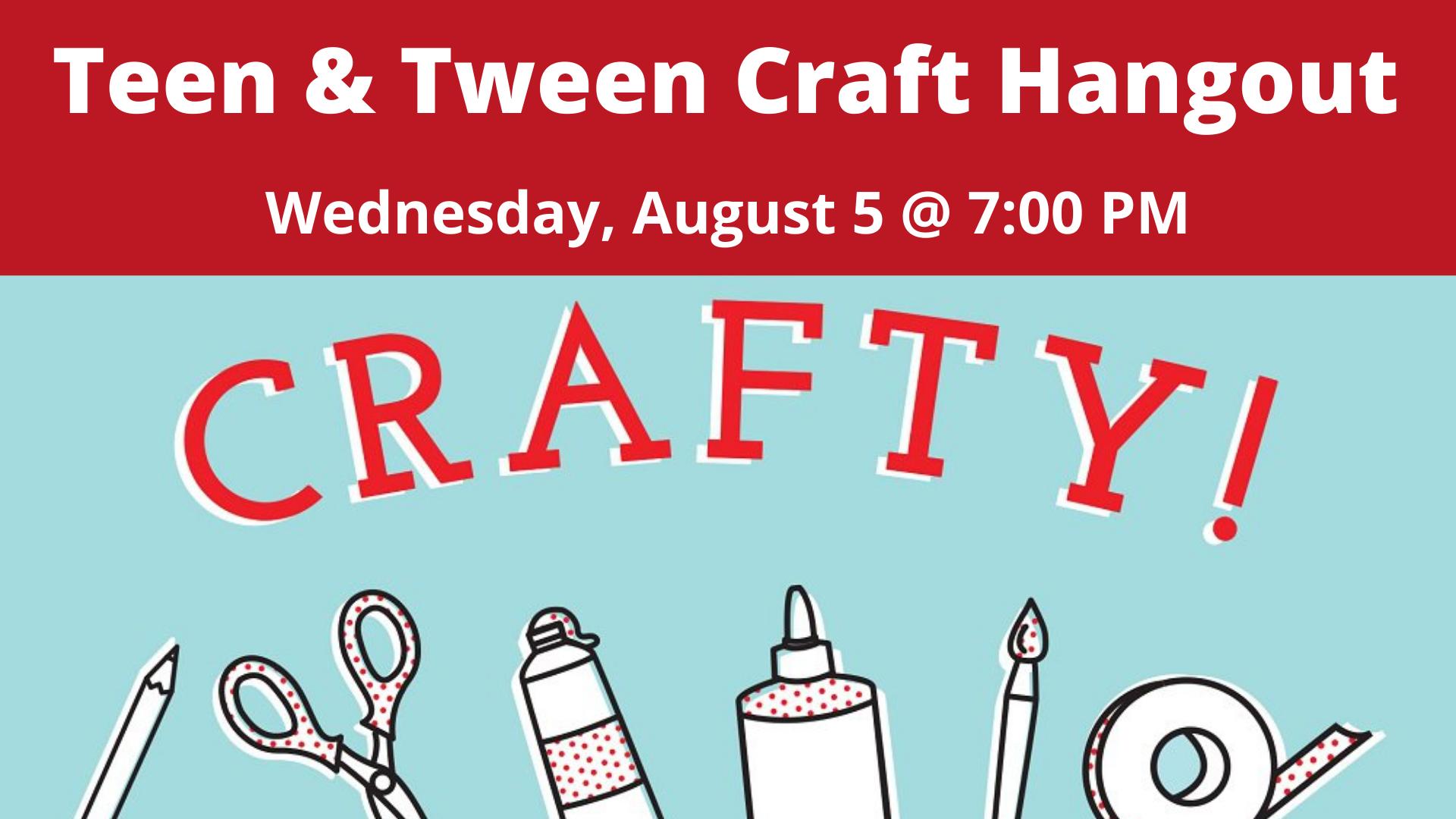 Teen & Tween Craft Hangout
